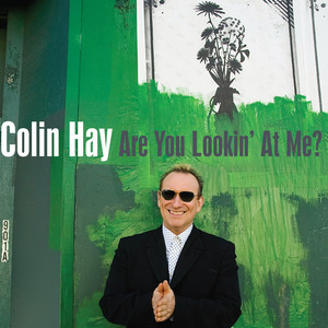 Are You Lookin' At Me? - Colin Hay