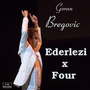 Ederlezi x Four - Goran BREGOVIC