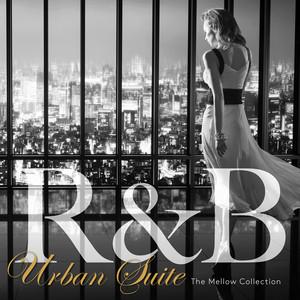 R&B Urban Suite - 大人のメロウR&Bコレクション