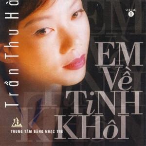 Em Ve Tinh Khoi - Trần Thu Hà