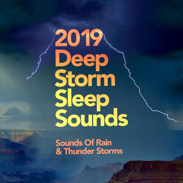 2019 Deep Storm Sleep Sounds by Sounds Of Rain & Thunder