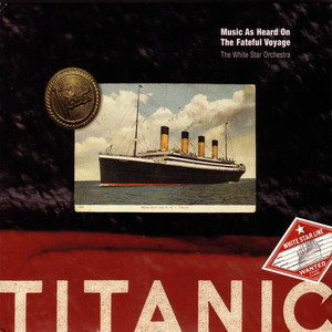 Titanic: Music As Heard On The Fateful Voyage album