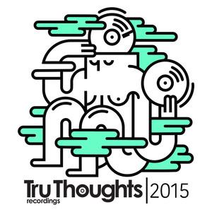 Tru Thoughts 2015 album