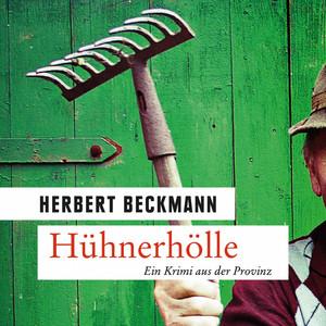 Hühnerhölle - Ein Krimi aus der Provinz (Ungekürzt) Audiobook