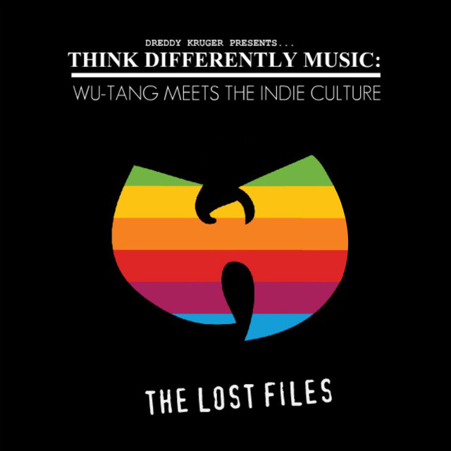 Wu‐Tang Clan Dreddy Kruger Presents: Think Differently Music - Wu-Tang Meets The Indie Culture The Lost Files album cover