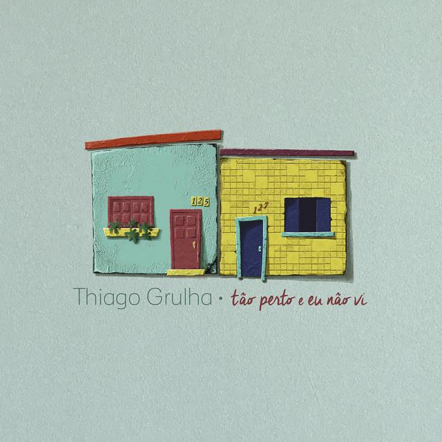 Album cover for Tão Perto e Eu Não Vi by Thiago Grulha
