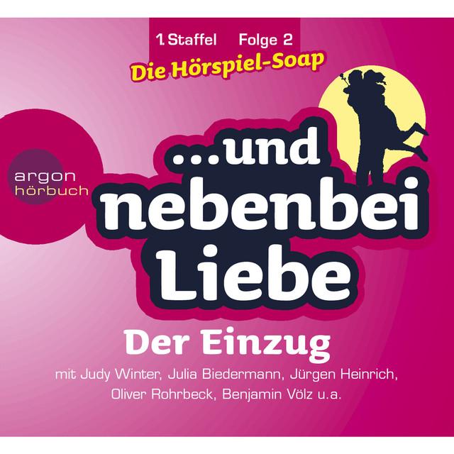 ... und nebenbei Liebe, Staffel 1, Folge 2: Der Einzug (Ungekürzte Fassung) Cover