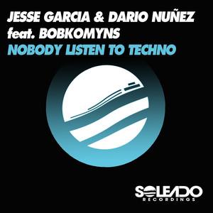 Copertina di Jesse Garcia - Nobody Listen to Techno