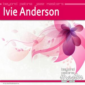 Beyond Patina Jazz Masters: Ivie Anderson