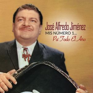 Mis Número 1... Pa' Todo el Año - José Alfredo Jiménez