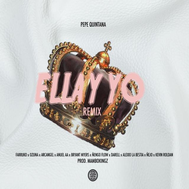 Ella y Yo (Remix) [feat. Farruko, Ozuna, Arcangel, Anuel Aa, Bryant Myers, Kevin Roldan, Ñengo Flow, Alexis La Bestia & Ñejo]