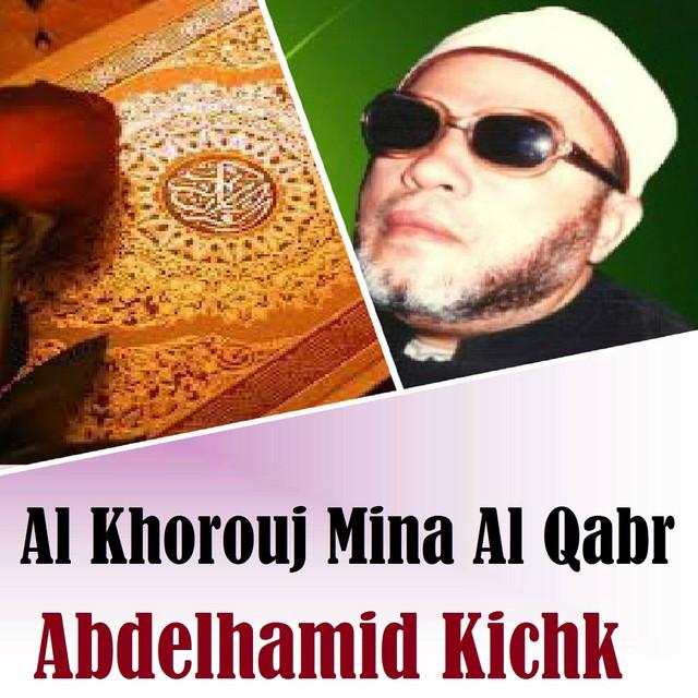 Al Khorouj Mina Qabr Pt 3 A Song By Abdelhamid Kichk On Spotify