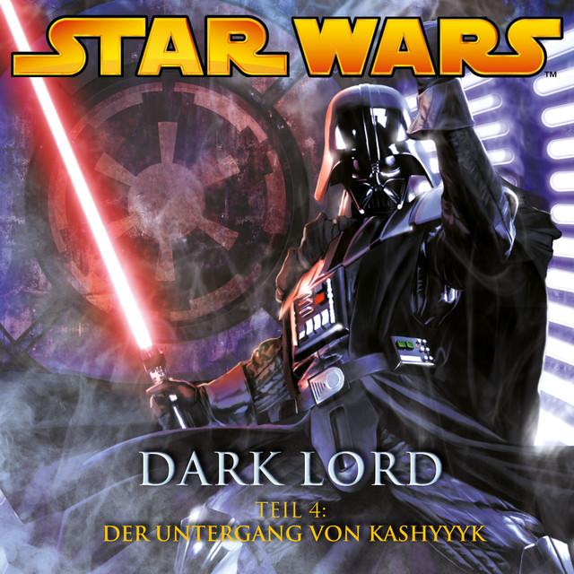 Dark Lord - Teil 4: Der Untergang von Kashyyyk Cover
