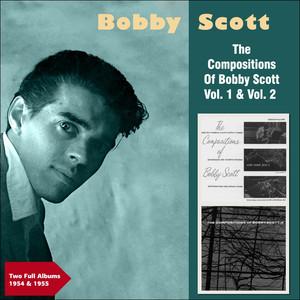 The Compositions of Bobby Scott, Vol. 1 & Vol. 2 (Two Full Album 1954 & 1955) album