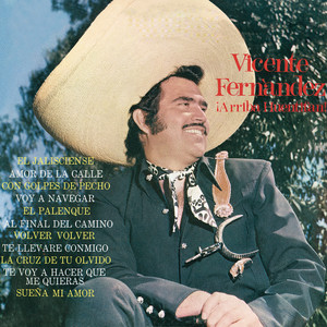 Arriba Huentitan - Vicente Fernandez