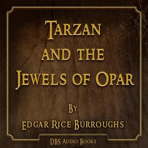 Tarzan and the Jewels of Opar - Edgar Rice Burroughs Audiobook