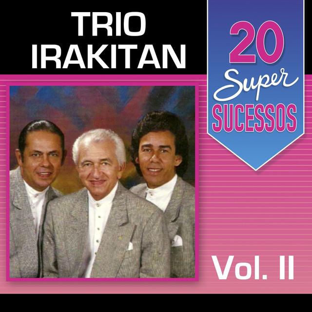 20 Super Sucessos: Trio Irakitan, Vol. 2