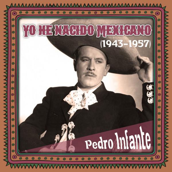 Yo he nacido Mexicano (1943 -1957)