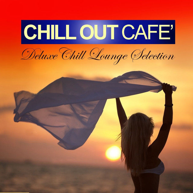 Chill Out Café (Deluxe Chill Lounge Selection) Albumcover