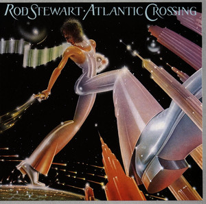 Atlantic Crossing - Rod Stewart