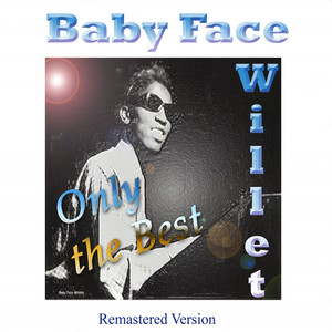 Baby Face Willette: Only the Best (Remastered Version) album