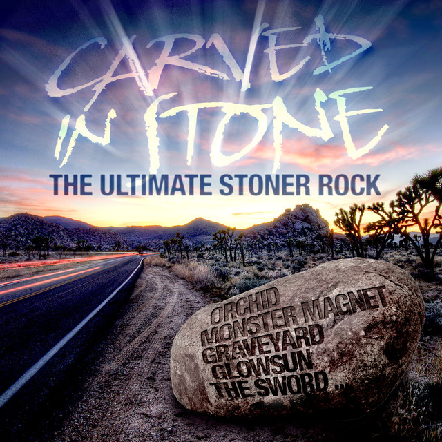Carved In Stone - The Ultimate Stoner Rock