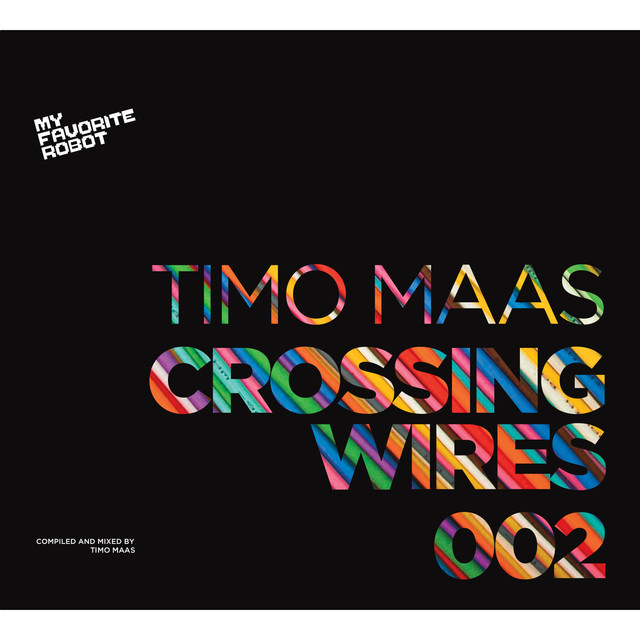 Crossing Wires 002 - Compiled And Mixed By Timo Maas