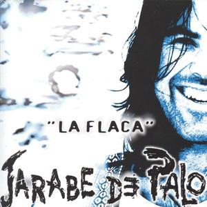 La Flaca - Jarabe De Palo