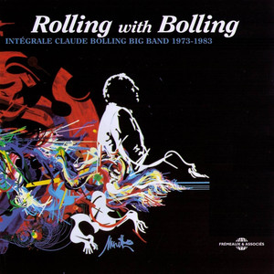 Rolling With Bolling 1973-1983 (Intégrale Claude Bolling Big Band) album