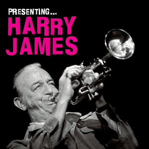 Presenting Harry James