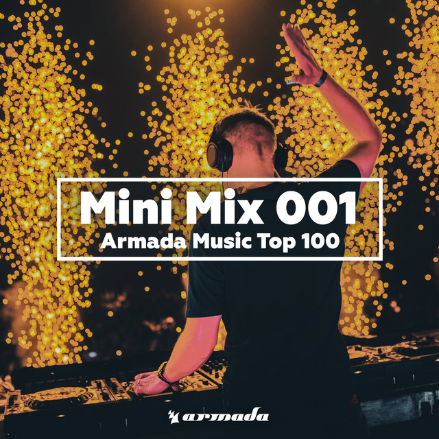 Armada Music Top 100 (Mini Mix 001)