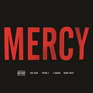 Kanye West, GOOD Music, Big SeanPusha T, 2 Chainz Mercy cover