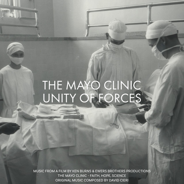 The Mayo Clinic - Unity of Forces by David Cieri on Spotify