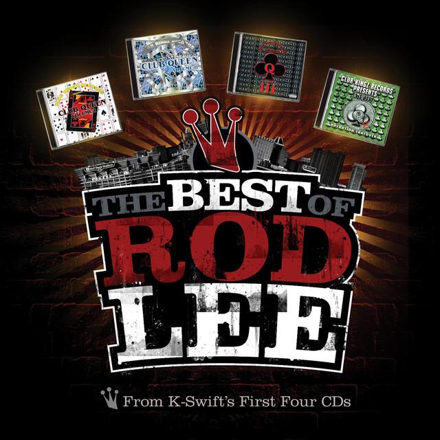 The Best of Rod Lee From K-Swift's 1st 4 CDs