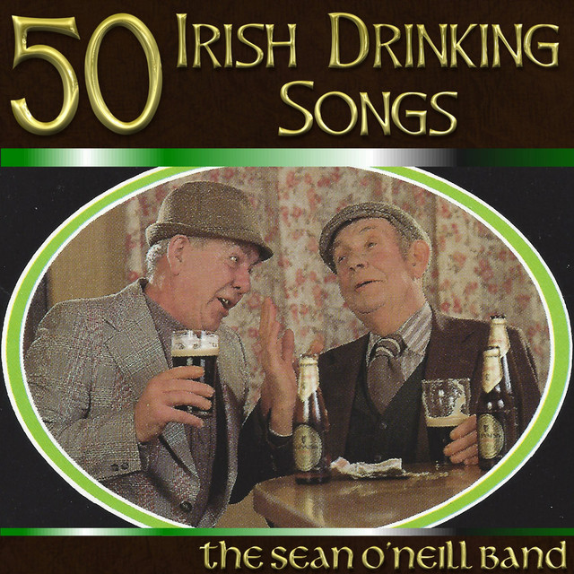 50 Irish Drinking Songs by The Sean O'Neill Band on Spotify