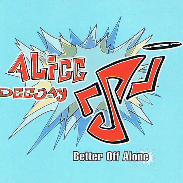 Alice DeeJay Better Off Alone album cover