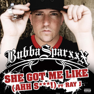 Bubba Sparxxx, Ray J She Got Me Like (ahh S***) cover