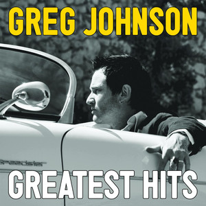 Greatest Hits - Greg Johnson