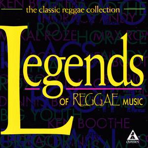The Classic Reggae Collection: Legends of Reggae Music