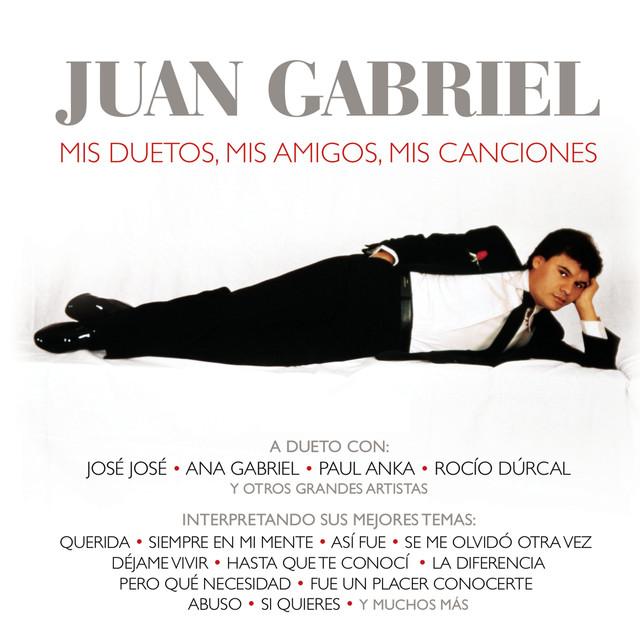 Juan Gabriel Mis Duetos, Mis Amigos, Mis Canciones album cover
