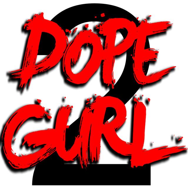 Dope Gurl 2