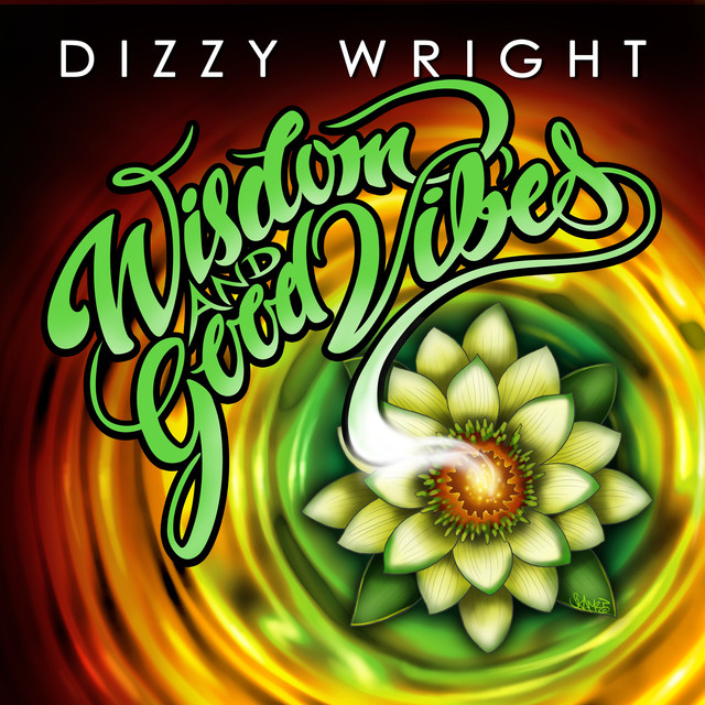 Album cover for Wisdom and Good Vibes by Dizzy Wright