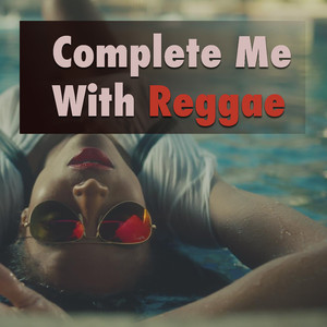 Complete Me With Reggae