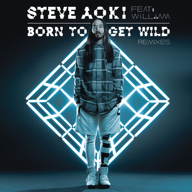 Born To Get Wild (feat. will.i.am) [Remixes]
