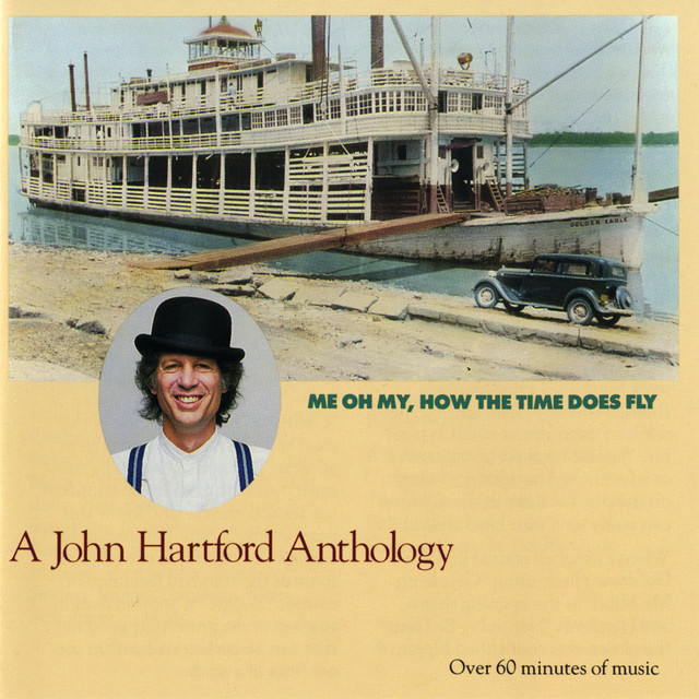 Me Oh My, How the Time Does Fly -- A John Hartford Anthology