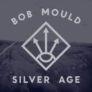 Silver Age - Bob Mould
