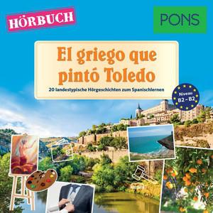 Pons Hörbuch Spanisch: el Griego Que Pintó Toledo (20 Landestypische Kurzgeschichten Zum Spanischlernen, B1/b2) Audiobook