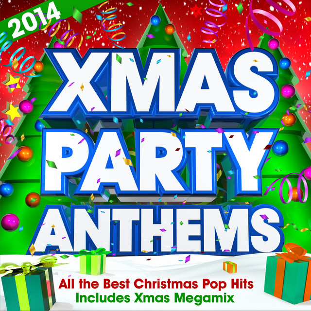 xmas party anthems 2014 all the best christmas pop hits includes xmas megamix by xmas party allstars on spotify - Best Christmas Pop Songs