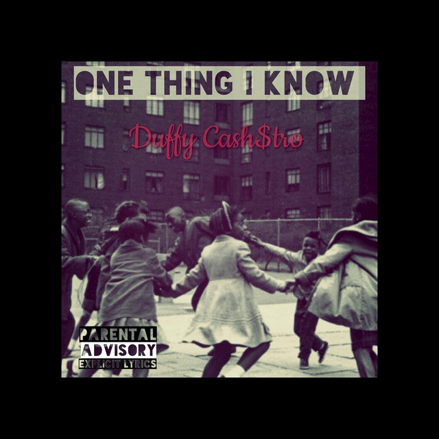 One Thing I Know by Duffy Cash$tro on Spotify