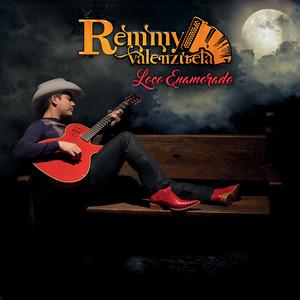 Loco Enamorado - Remmy Valenzuela